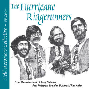 FRC604 – The Hurricane Ridgerunners –(From the collection of Jerry Gallaher, Paul Kotapish & Ray Alden)