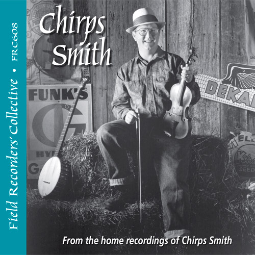 FRC608– Chirps Smith –(From the home recordings of Chirps Smith)