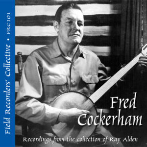 FRC101 – Fred Cockerham (From the collection of Ray Alden)
