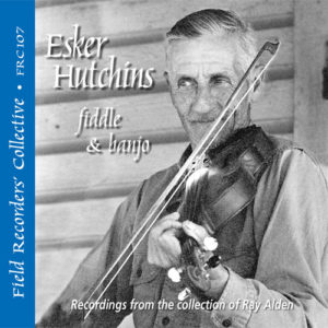 FRC107– Esker Hutchins (From the collection of Ray Alden)