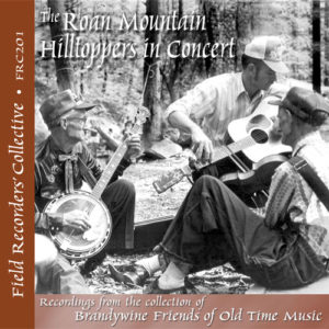 FRC201 – Roan Mountain Hilltoppers In Concert (From the collection of the Brandwine Friends of Old Time Music)