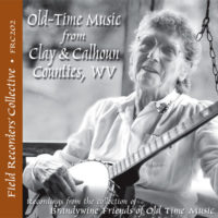 FRC202 – Old-Time Music from Clay & Calhoun Counties, WV (From the collection of the Brandwine Friends of Old Time Music)