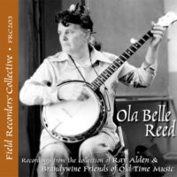 FRC203 – Ola Belle Reed (From the collection of the Brandwine Friends of Old Time Music)
