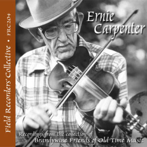 FRC204 – Ernie Carpenter (From the collection of the Brandwine Friends of Old Time Music)