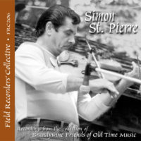 FRC206 – Simon St. Pierre (From the collection of the Brandwine Friends of Old Time Music)