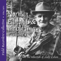 FRC301 – Norman Edmonds and the Old Timers, Volume 1 (From the collection of Andy Cahan)