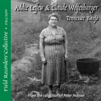 FRC509 –Addie Leffew & Claude Wolfenbarger - Tennessee Banjo – (From the collection of Peter Hoover)