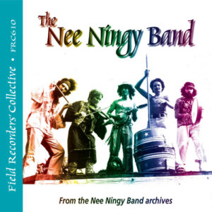 FRC610 – The Nee Ningy Band–(From the collection of the Nee Ningy Band)