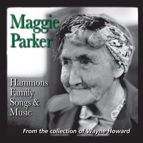Maggie Parker - Hammons Family Songs & Music - FRC713