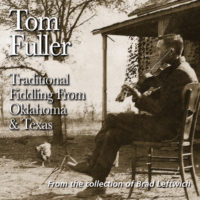 FRC714 Tom Fuller – Traditional Fiddling From Oklahoma & Texas